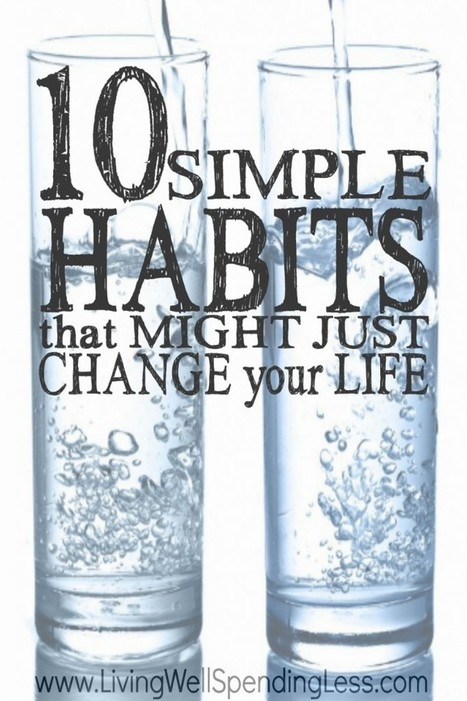 10 Simple Habits That Might Just Change Your Life | How to Create Good Habits | Time Management | Scoop.it