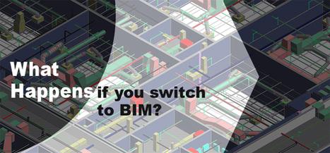What happens if you switch to BIM? | BIM Forum | Scoop.it