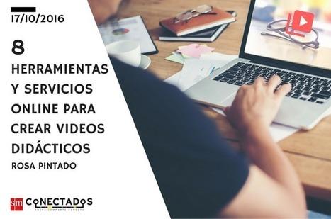 8 Herramientas y servicios online para crear videos didácticos   Aprendiendoaenseñar   Scoop.it