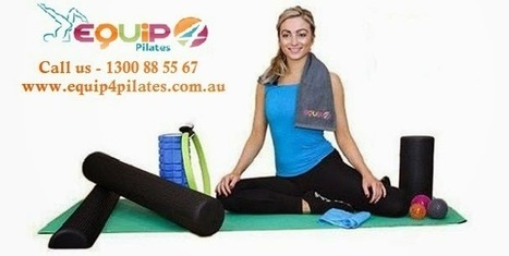 Make Every Workout Session Count And Improve It | Foam Roller | Equip 4 Pilates - Pilates Equipment | Scoop.it