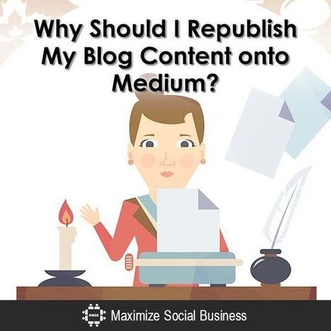 Why Should I Republish My Blog Content onto Medium? | Web Content Enjoyneering | Scoop.it