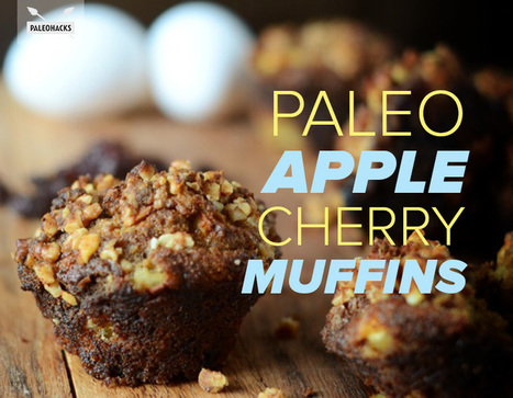 Paleo Apple Cherry Muffins | Nutrition & Recipes | Scoop.it