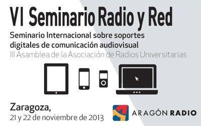 El VI Seminario 'Radio y Red' de Aragón Radio analizará la tecnología digital al servicio de los medios de comunicación (incl . Panel Radio 2.0) | Panorama Audiovisual | Radio 2.0 (Esp) | Scoop.it