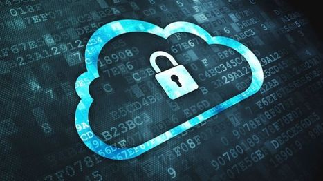 What you need to know about keeping your cloud data safe | Cloud Central | Scoop.it