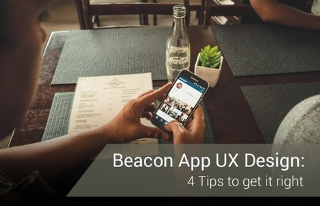 4 Factors to Consider when Designing UX for a beacon-enabled app | Internet of Things - Technology focus | Scoop.it