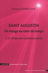 Saint Augustin : un voyage au coeur du temps. Volume 2, Le temps des commencements | Philosophie en France | Scoop.it