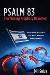 PSALM 83, The Missing Prophecy Revealed – Bill Salus | Psalm 83 | Scoop.it