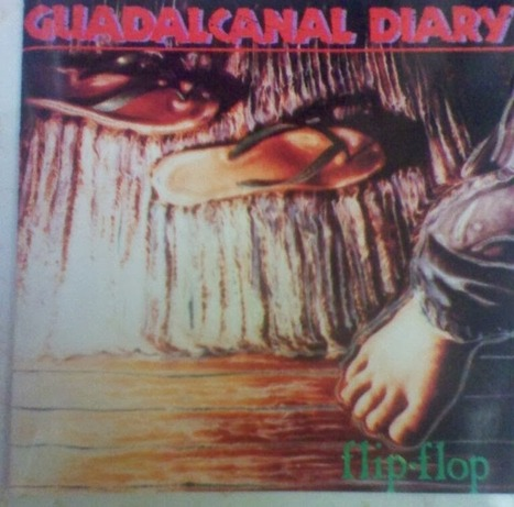 Derek Handova On the Records (Musically Speaking): Tripping over a Treasure: Guadalcanal Diary's Flip-Flop | On the Records (Musically Speaking) | Scoop.it