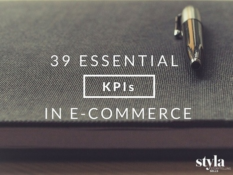 39 Essential KPIs in E-Commerce To Swear By - Styla | CustDev: Customer Development, Startups, Metrics, Business Models | Scoop.it