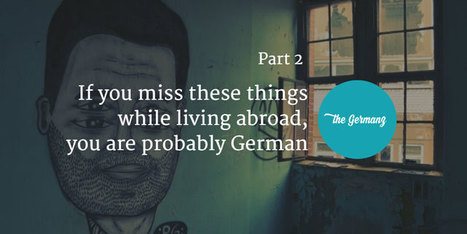 If you miss these things while living abroad, you are probably German – Part 2 | German Culture | Scoop.it
