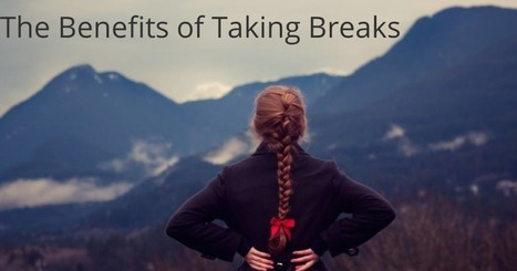 The Science of Breaks at Work: Change Your Thinking About Downtime | Personal Development | Scoop.it