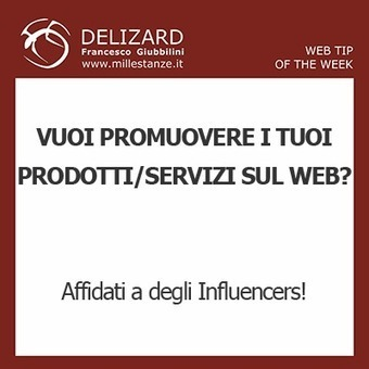 18 DELIZARD WEB TIP - L'IMPORTANZA DEGLI INFLUENCERS IN ... | Content Marketing | Scoop.it