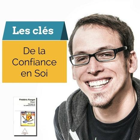 Oser (Thérapie de la confiance en soi) de Frédéric Fanget | Développement personnel | Scoop.it