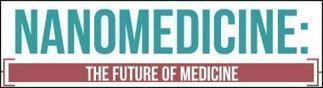 OpEdNews Article: Article: Nanomedicine: The Future of Medicine | Longevity science | Scoop.it