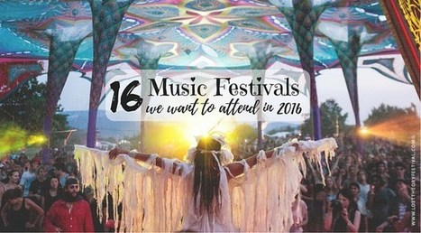 16 Psytrance Music Festivals We Want to Attend in 2016 | ELECTRONICAPEDIA | Artistry & Culture | Scoop.it