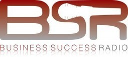Business Success Radio - | Transforming small business | Scoop.it