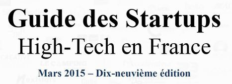 GUIDE DES STARTUPS HIGHTECH MARS 2015 (France) - Coaching d'intelligence collective | Innovation & Co | Scoop.it