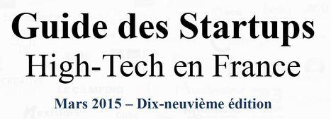 GUIDE DES STARTUPS HIGHTECH MARS 2015 (France) - Coaching d'intelligence collective | Entrepreneuriat, Innovation et Création d'Entreprises | Scoop.it