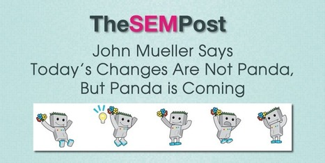 John Mueller Says Today's Algo Google Changes Not Panda, But Panda Coming | Real SEO | Scoop.it