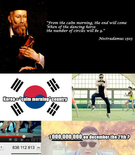 Nostradamus Prediction ~ PSY's Gangnam Style and The End Of The World | Mayan Predictions | Scoop.it