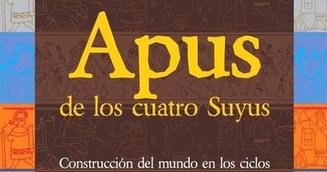 El retorno de los APUS o cómorecuperar el pensamiento andino | Un vistazo de la actividad cultural peruana | Scoop.it