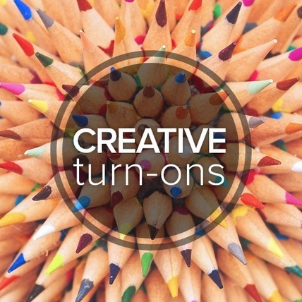 Creative Turn Ons to Keep You Inspired | Marketing | Scoop.it