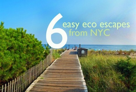 6 Easy Eco Escapes from New York City   Inhabitat - Green Design Will Save the World   Garden Designer   Scoop.it