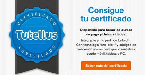 8 cursos gratuitos con certificación que encontramos en Tutellus | Recursos TIC - Educación Superior | Scoop.it