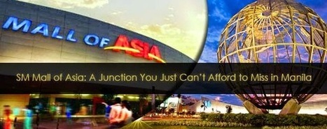 SM Mall of Asia: A Junction You Just Can't Afford to Miss in Manila | mishri mixed | Scoop.it