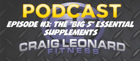 Necessary & Essential Supplements | Do I need supplements | Craig Leonard Fitness Blog | Craig Leonard Fitness Website | Scoop.it
