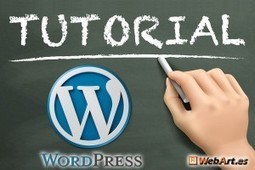 Tutorial WordPress Completo: Manual de Aprendizaje Rápido, Guía de Uso | WebArt.es | Crear Pagina Web | Scoop.it