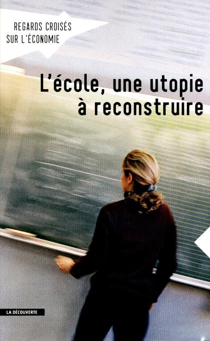L'école, une utopie à reconstruire. Regards croisés sur l'Economie | jugement des élèves | Scoop.it