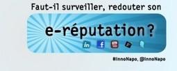 """Innovation au Napoléon : """"Faut-il surveiller, redouter son e-réputation ?"""", le 11 janvier @ Paris   Agenda.Frenchweb.fr   E-Réputation des marques et des personnes : mode d'emploi   Scoop.it"""