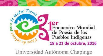 Chapingo sede del 1er Encuentro Mundial de Poesía de los Pueblos Indígenas   Educación y Cultura Indígena   Scoop.it
