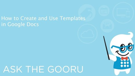 How to Create and Save a Template in Google Docs | The Gooru | Pedagogy and technology of online learning | Scoop.it