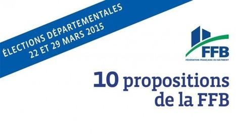 Elections départementales : les 10 propositions de la FFB - Entreprises de BTP | Newslettter | Scoop.it