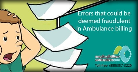 Errors that Could be Deemed Fraudulent in Ambulance Billing | Medical Billing and Coding Services | Scoop.it