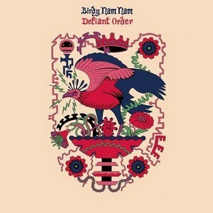 Birdy Nam Nam – Defiant Order - Chroniques électroniques ... | Music selection of the week | Scoop.it