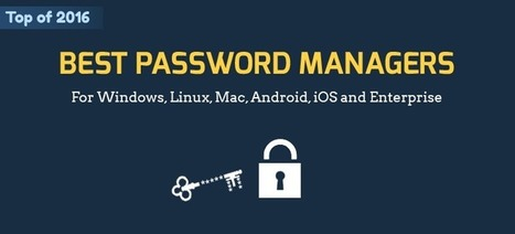 Best Password Manager — For Windows, Linux, Mac, Android, iOS and Enterprise | digitalcuration | Scoop.it