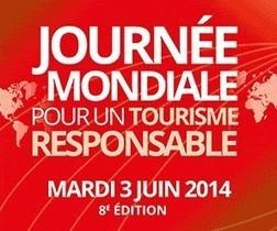 Journée Mondiale pour un Tourisme Responsable 2014 - Inscrivez vous! | TOURISME Responsable et Durable | Scoop.it