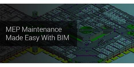 Does BIM help for MEP maintenance? | Architecture Engineering & Construction (AEC) | Scoop.it