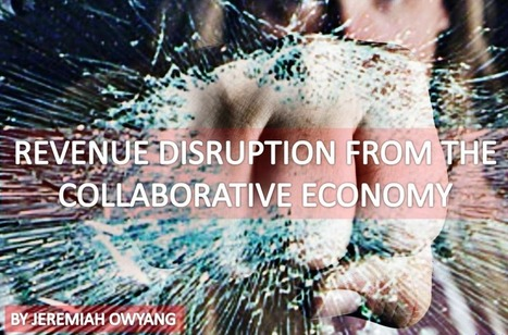 The Collaborative Economy Disrupts Revenue [SLIDESHARE] | Corporate Communication & Reputation | Scoop.it