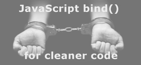 JavaScript bind() for cleaner code | Web tools and technologies | Scoop.it