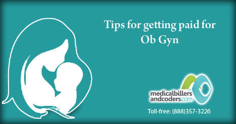 4 Tips for Getting Reimbursed for Ob Gyn Practice | Medical Billing Company | Scoop.it