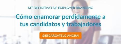 Cómo enamorar perdidamente a tus candidatos [KIT de Employer Branding] | RRHH | Scoop.it