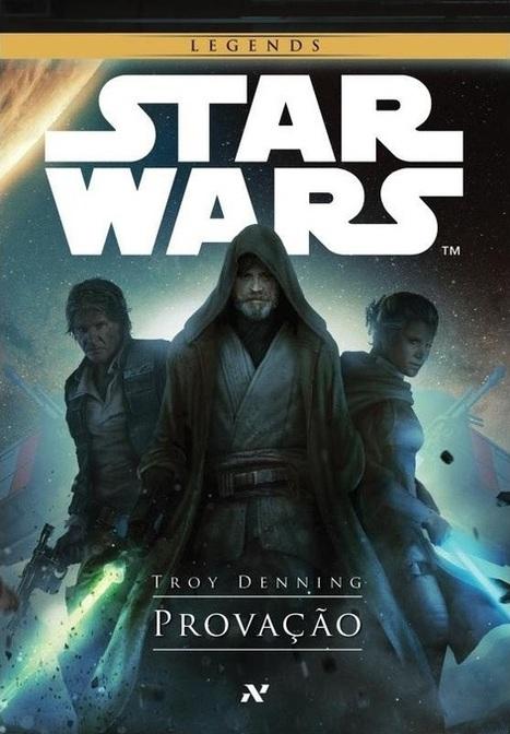 Troy Denning - Star Wars: Provação   Crítica   O Vértice: Filmes, Séries de TV, Games, Críticas, Trailers, Notícias   Ficção científica literária   Scoop.it
