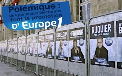 Polémique : des panneaux électoraux font la promotion d'Europe 1 | Mobilier urbain | Scoop.it