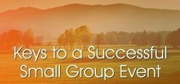 Keys to a Successful Small Group Event - Leadership Collective | Leadership and Leaning In | Scoop.it