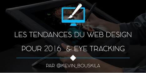 Web Design : Tendances pour 2016 et eye tracking | Agerix; les news | Scoop.it