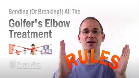 Breaking All The Golfer's Elbow Treatment Rules!   About Tennis Elbow   Scoop.it